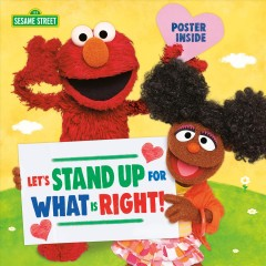 Let's stand up for what is right /  inspired by the script for The Power of We-- a CNN and Sesame Street special written by Geri Cole. - inspired by the script for The Power of We-- a CNN and Sesame Street special written by Geri Cole.