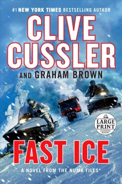 Fast ice /  Clive Cussler and Graham Brown. - Clive Cussler and Graham Brown.