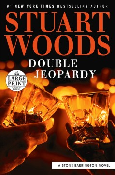 Double jeopardy /  Stuart Woods. - Stuart Woods.