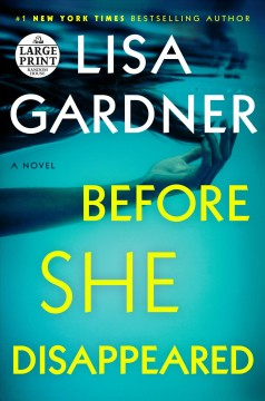 Before she disappeared : a novel / Lisa Gardner. - Lisa Gardner.