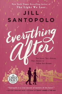 Everything after /  Jill Santopolo. - Jill Santopolo.