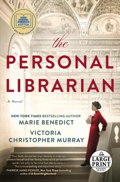 The personal librarian /  Marie Benedict and Victoria Christopher Murray. - Marie Benedict and Victoria Christopher Murray.