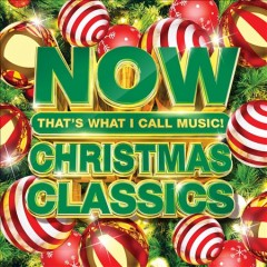 NOW that's what I call music : Christmas classics.