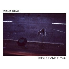This dream of you /  Diana Krall.