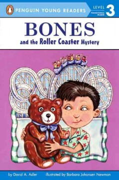 Bones and the roller coaster mystery /  by David A. Adler ; illustrated by Barbara Johansen Newman. - by David A. Adler ; illustrated by Barbara Johansen Newman.