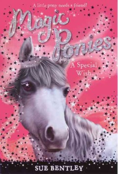 A special wish /  by Sue Bentley ; illustrated by Angela Swan ; [cover illustration, Andrew Farley]. - by Sue Bentley ; illustrated by Angela Swan ; [cover illustration, Andrew Farley].