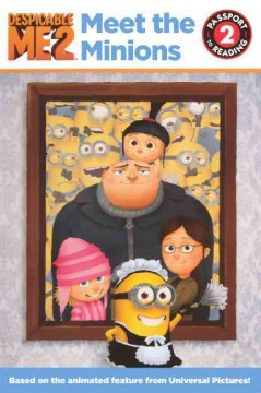 Meet the minions /  adapted by Lucy Rosen.