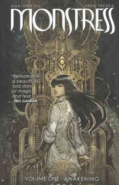 Monstress Volume 1, Awakening /  Marjorie Liu, writer ; Sana Takeda, artist ; Rus Wooton, lettering & design ; Jennifer M. Smith, editor ; Ceri Riley, editorial assistant.