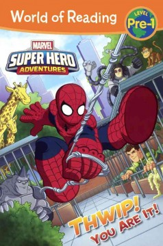 Marvel super hero adventures : Thwip! you are it! / written by Alexandra West ; illustrated by Dario Brizuela. - written by Alexandra West ; illustrated by Dario Brizuela.