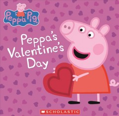 Peppa's Valentine's Day /  adapted by Courtney Carbone. - adapted by Courtney Carbone.