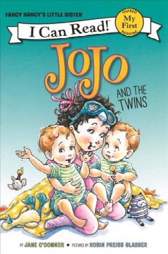 JoJo and the twins /  by Jane O'Connor ; pictures by Robin Preiss Glasser. - by Jane O'Connor ; pictures by Robin Preiss Glasser.