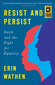 Resist and persist : faith and the fight for equality / Erin Wathen. - Erin Wathen.