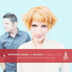 The dawn of grace /  Sixpence None the Richer.