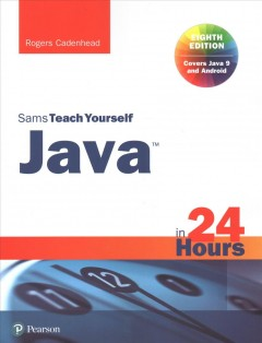 Sams teach yourself Java in 24 hours /  Rogers Cadenhead.