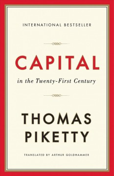 Capital in the twenty-first century /  Thomas Piketty ; translated by Arthur Goldhammer.