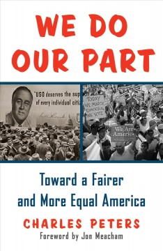 We do our part : toward a fairer and more equal America / Charles Peters ; foreword by Jon Meacham.