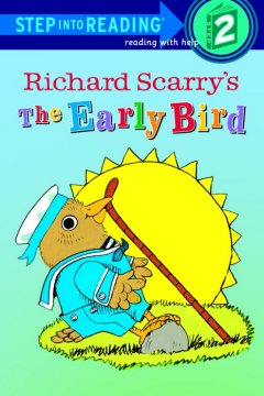 Lowly worm meets the early bird /  Richard Scarry. - Richard Scarry.
