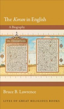 The Koran in English : a biography / Bruce B. Lawrence.