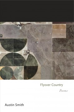 Flyover country : poems / Austin Smith.