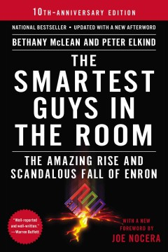 The smartest guys in the room : the amazing rise and scandalous fall of Enron / Bethany McLean and Peter Elkind.