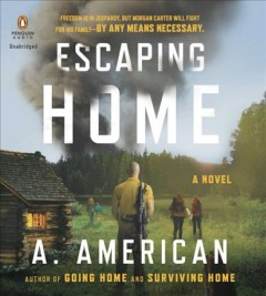 Escaping home : a novel / Angery American. - Angery American.