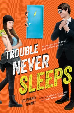 Trouble never sleeps /  Stephanie Tromly.