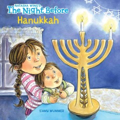 The night before Hanukkah /  by Natasha Wing ; illustrated by Amy Wummer.
