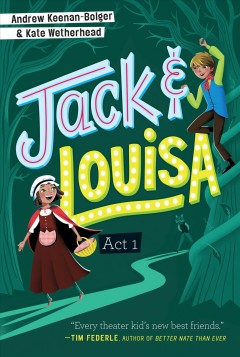 Jack & Louisa : act 1 / Andrew Keenan-Bolger and Kate Wetherhead.