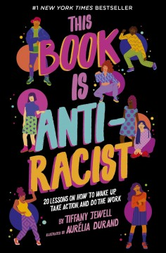 This book is anti-racist /  by Tiffany Jewell ; illustrated by Aurélia Durand. - by Tiffany Jewell ; illustrated by Aurélia Durand.