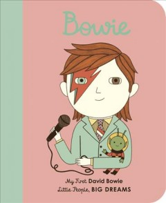 Bowie : my first David Bowie / [written by Maria Isabel Sánchez Vegara ; illustrated by Ana Albero]. - [written by Maria Isabel Sánchez Vegara ; illustrated by Ana Albero].