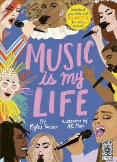 Music is my life /  by Myles Tanzer ; illustrations by Ali Mac.