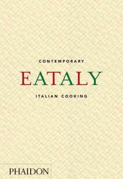 Eataly : contemporary Italian cooking.