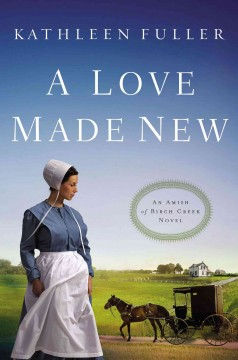 A love made new /  Kathleen Fuller. - Kathleen Fuller.