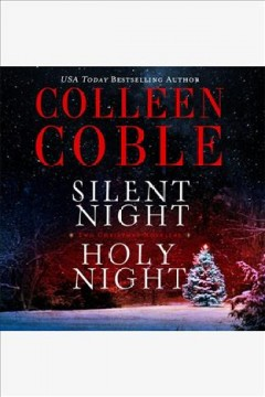Silent night ; Holy night : the Christmas novellas / Colleen Coble.