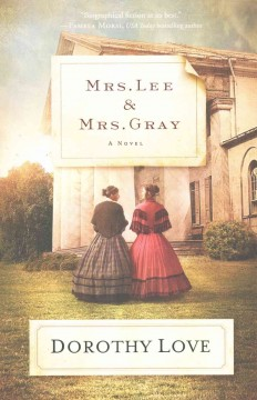 Mrs. Lee and Mrs. Gray /  Dorothy Love.