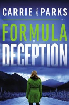 Formula of deception /  Carrie Stuart Parks.