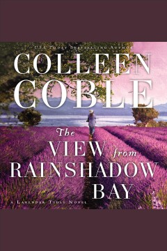 The view from Rainshadow Bay /  Colleen Coble.