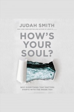 How's your soul? : why everything that matters starts with the inside you / Judah Smith.