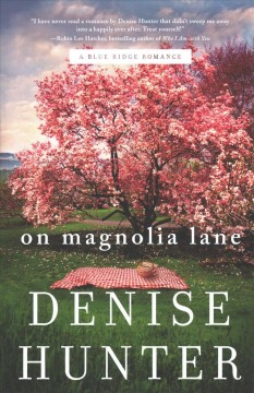 On Magnolia Lane /  Denise Hunter. - Denise Hunter.