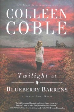 Twilight at Blueberry Barrens /  Colleen Coble. - Colleen Coble.