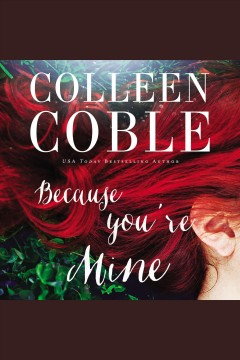 Because you're mine /  Colleen Coble.