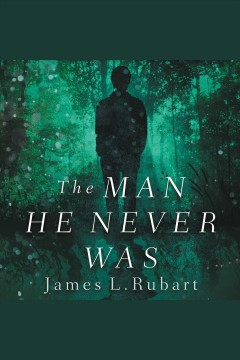 The man he never aas : a modern reimagining of Jekyll and Hyde / James L. Rubart.