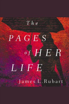 The Pages of Her Life /  James L. Rubart.