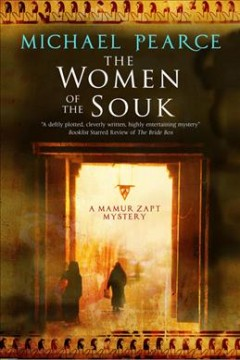 The women of the Souk : a Mamur Zapt mystery / Michael Pearce. - Michael Pearce.