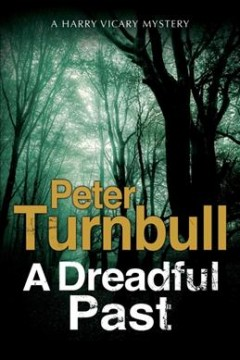 A dreadful past /  Peter Turnbull.