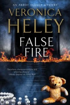 False fire : a Bea Abbot Agency mystery / Veronica Heley.