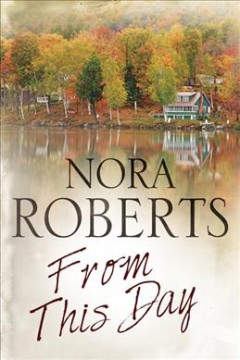 From this day /  Nora Roberts. - Nora Roberts.