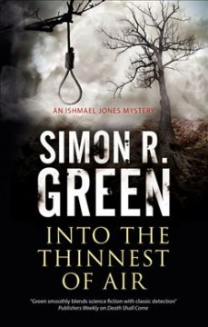 Into the thinnest of air : an Ishmael Jones mystery / Simon R. Green.