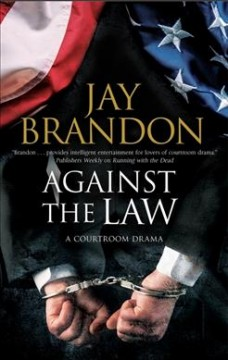 Against the law : a legal thriller / Jay Brandon. - Jay Brandon.