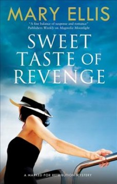 Sweet taste of revenge /  Mary Ellis.